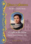 Dear America - A Light in the Storm : The Civil War Diary of Amelia Martin