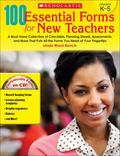100 Essential Forms for New Teachers: A Must-Have Collection of Checklists, Planning Sheets,...
