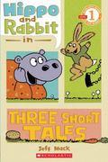Hippo and Rabbit : Three Short Tales