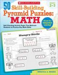 50 Skill-Building Pyramid Puzzles: Math: Grades 2-3: Self-Checking Activity Pages That Motiv...