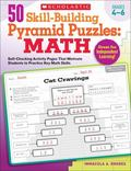 50 Skill-Building Pyramid Puzzles: Math: Grades 4-6: Self-Checking Activity Pages That Motiv...