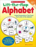 Lift-the-Flap Alphabet: Instant Manipulatives That Teach Each Letter of the Alphabet