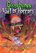 Hall of Horrors #2: Night of the Giant Everything (Goosebumps Horrorland)