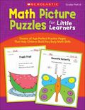 Math Picture Puzzles for Little Learners : Dozens of Age-Perfect Practice Pages That Help Ch...