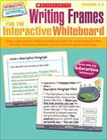 Writing Frames for the Interactive Whiteboard: Quick & Easy Lessons, Models, and Writing Fra...