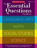 Essential Questions Handbook : Hundreds of Guiding Questions That Help You Plan and Teach Su...