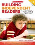 Building Independent Readers - A Systematic Approach : 30 Mini-Lessons That Teach Students t...