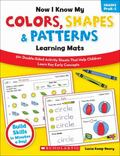 Now I Know My Colors, Shapes and Patterns Learning Mats : 50+ Double-Sided Activity Sheets T...