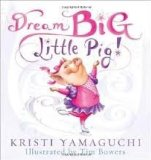 Dream Big Little Pig!