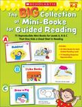 Big Collection of Mini-Books for Guided Reading : 75 Reproducible Mini-Books for Levels A, B...