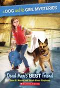A Dog and His Girl Mysteries #2: Dead Man's Best Friend