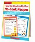 Follow-the-Directions Flip Chart: No-Cook Recipes: 12 Healthy, Month-by-Month Recipes With F...