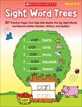 Sight Word Trees: 50+ Practice Pages That Help Kids Master the Top Sight Words and Become Be...