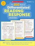 BIG Book of Differentiated Reading Response Activities : 75 Engaging, Tiered Reproducibles t...