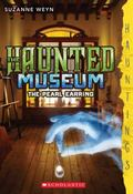 Haunted Museum #3: the Pearl Earring : (a Hauntings Novel)