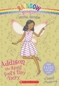 Rainbow Magic Special Edition: Addison the April Fool's Day Fairy