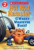 Hot Rod Hamster and the Wacky Whatever Race! (Scholastic Readers)