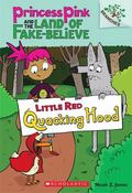 Princess Pink and the Land of Fake-Believe #2: Little Red Quacking Hood (A Branches Book) (P...