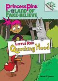 Princess Pink and the Land of Fake-Believe #2: Little Red Quacking Hood (A Branches Book) - ...