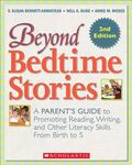 Beyond Bedtime Stories, 2nd. Edition : A Parent's Guide to Promoting Reading Writing, and Ot...