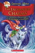 Enchanted Charms : The Seventh Adventure in the Kingdom of Fantasy