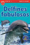 Lector de Scholastic Explora Tu Mundo Nivel 2: Delfines Fabulosos : (Spanish Language Editio...