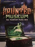 The Haunted Museum The Phantom Music Box