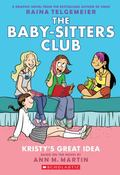 Baby-Sitters Club Graphix #1: Kristy's Great Idea (Full Color Edition)