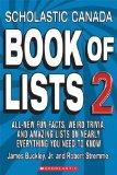 Scholastic Canada Book of Lists 2: All-New Fun Facts, Weird Trivia, and Amazing Lists on Nea...