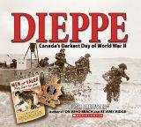 Dieppe: Canada's Darkest Day of World War Ii [Hardcover]
