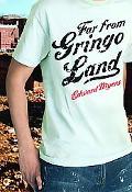 Far from Gringo Land