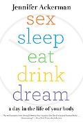 Sex Sleep Eat Drink Dream