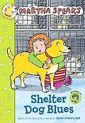 Martha Speaks: Shelter Dog Blues (Chapter Book)