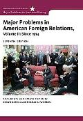 Major Problems in American Foreign Relations, Volume II: Since 1914 (Major Problems in Ameri...