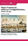 Major Problems in American Foreign Relations, Volume I: To 1920 (Major Problems in American ...