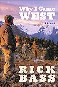 Why I Came West: A Memoir