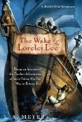 The Wake of the Lorelei Lee: Being an Account of the Further Adventures of Jacky Faber. On H...