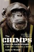 Chimps of Fauna Sanctuary : A True Story of Resilience and Recovery