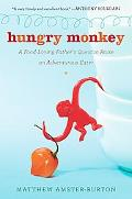 Hungry Monkey: A Food-Loving Father's Quest to Raise an Adventurous Eater