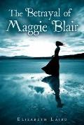 Betrayal of Maggie Blair