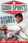 Baseball Heroes (Good Sports)