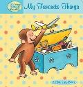 Curious Baby My Favorite Things (Curious George Padded Board Book) (Curious Baby Curious Geo...