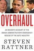 Overhaul: An Insider's Account of the Obama Administration's Emergency Rescue of the Auto In...