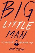 Big Little Man : An Asian American Memoir