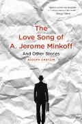 Love Song of A. Jerome Minkoff : And Other Stories