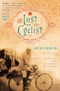 Lost Cyclist : The Epic Tale of an American Adventurer and His Mysterious Disappearance