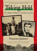 Taking Hold : From Migrant Childhood to Columbia University