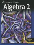 Holt Mcdougal Algebra 2 Common Core : Student Edition 2012