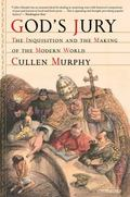 God's Jury : The Inquisition and the Making of the Modern World