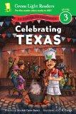 Celebrating Texas: 50 States to Celebrate (Green Light Readers Level 3)